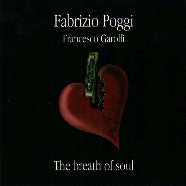 Fabrizio Poggi Francesco Garolfi 'The Breath of Soul'