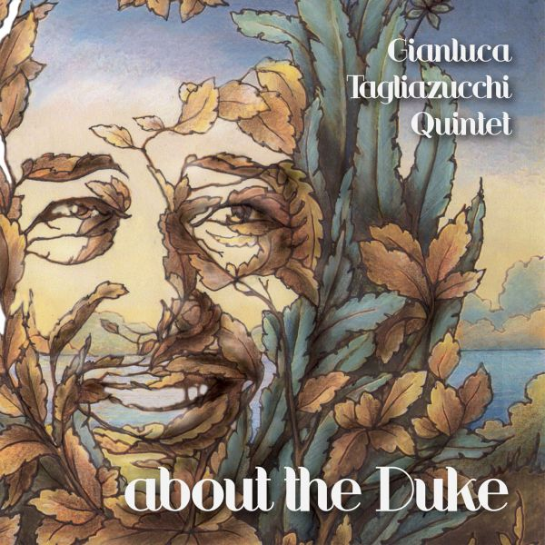 Gianluca Tagliazucchi Quintet 'About The Duke'