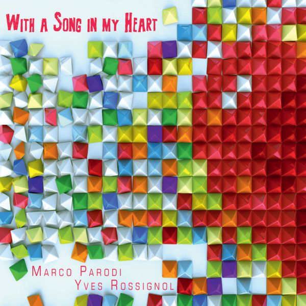 Marco Parodi e Yves Rossignol 'With A Song In My Heart'