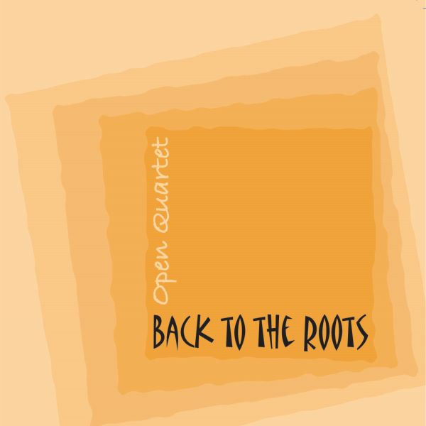 Open Quartet'Back to the roots'