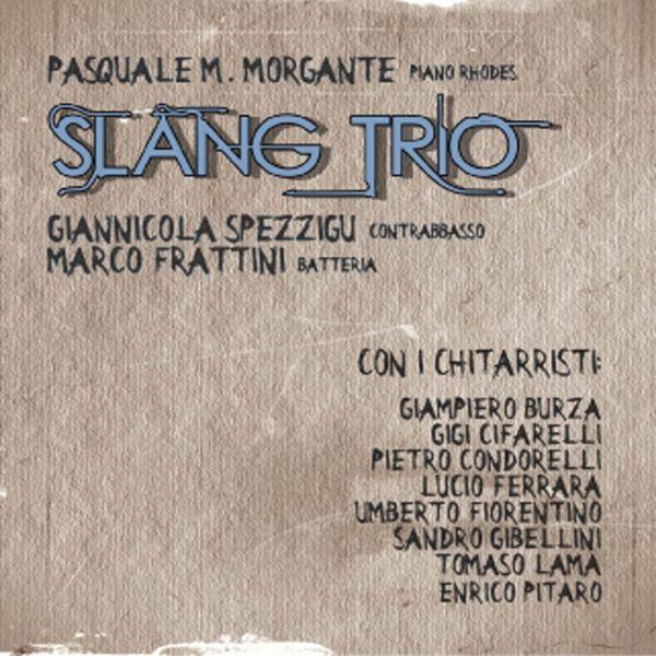 Pasquale Morgante Slang Trio 'Slang Trio'