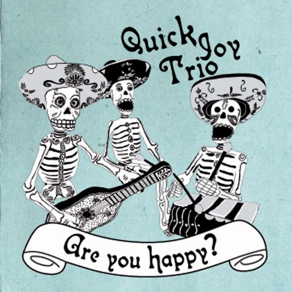 Quick Joy Trio 'Are you happy¿'