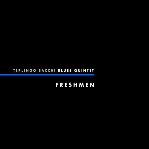 Terlingo Sacci Blues Quintet 'Freshmen'