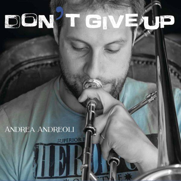 Andrea Andreoli 'Don't Give Up'