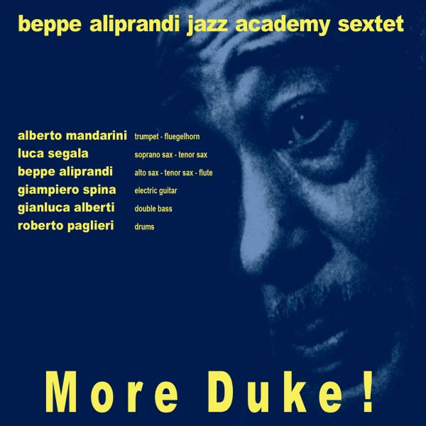 Beppe Aliprandi Jazz Academy Sextet 'More Duke'