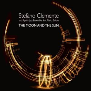 Stefano Clemente e Apulia Jazz Ensemble 'The Moon And The Sun'