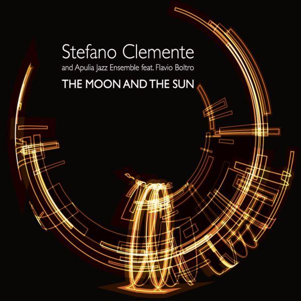 Stefano Clemente e Apulia Jazz Ensemble 'The Moon And The Sun'