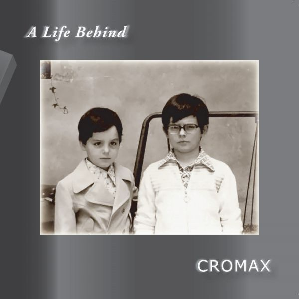 Cromax 'A life behind'