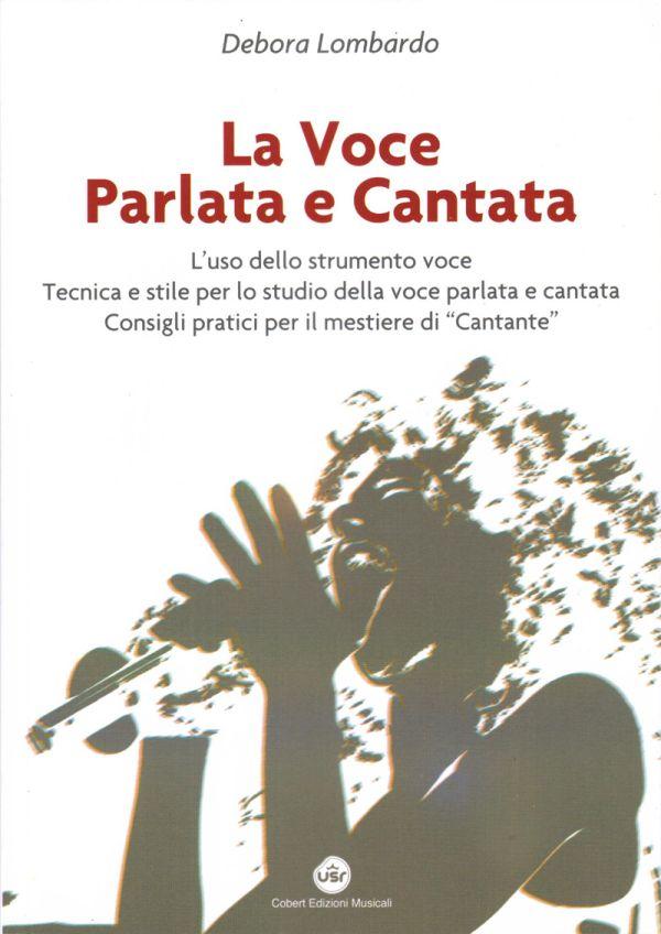 """Debora Lombardo - """" 'La Voce parlata e cantata'"""