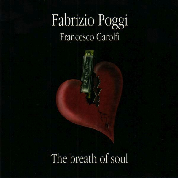 Fabrizio Poggi Francesco Garolfi 'The Breath of Soul'
