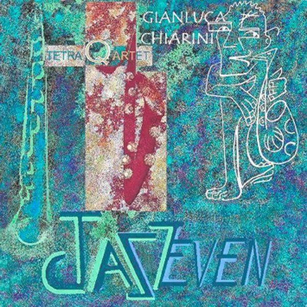 Gianluca Chiarini Tetra Q artet 'JazzSeven'