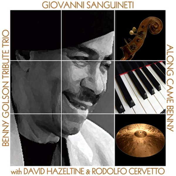 Giovanni Sanguineti Benny Golson Tribute Trio 'Along Came Benn'