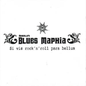 Blues Maphia 'Si Vis Rock'n Roll Para Bellum'