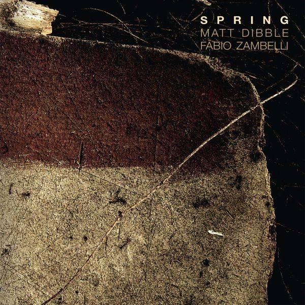 Matt Dibble e Fabio Zambelli 'Spring'
