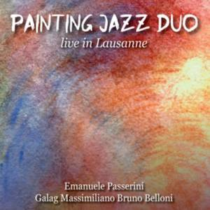 Painting Jazz Duo 'Live in Lausanne'
