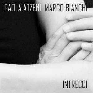 Paola Atzeni e Marco Bianchi 'Intrecci'