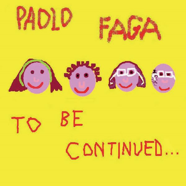 Paolo Faga 'To be Continued'