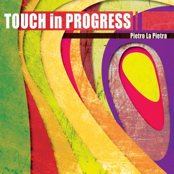Pietro La Pietra'Touch in progress'