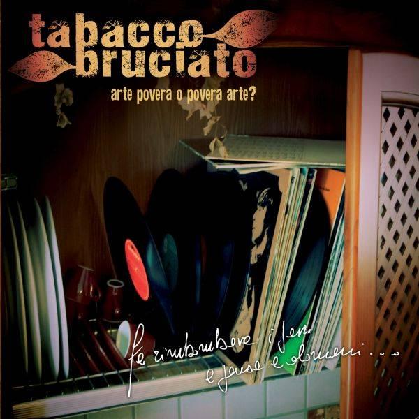 Tabacco Bruciato 'Arte povera o povera arte'