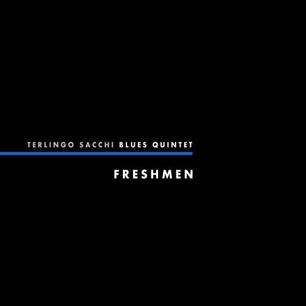 Terlingo Sacci Blues Quintet 'Freshmen'